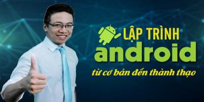 Lập trình Android từ cơ bản đến thành thạo