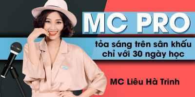 MC Pro - Toả sáng trên sâu khấu chỉ với 30 ngày học