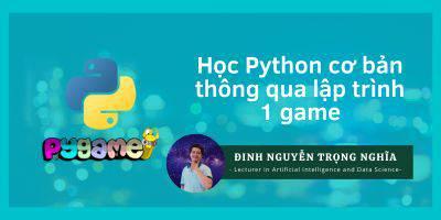 Học python căn bản thông qua lập trình 1 game