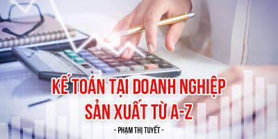 Kế toán tại doanh nghiệp sản xuất từ A-Z