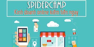 Spidercamp - Kinh doanh online kiếm tiền ngay