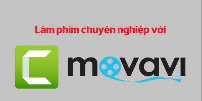 Làm phim chuyên nghiệp với Camtasia và Movavi Video Editor