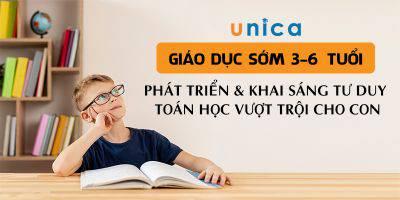 Giáo dục sớm 3-6 tuổi: Phát triển & Khai Sáng tư duy toán học vượt trội cho con