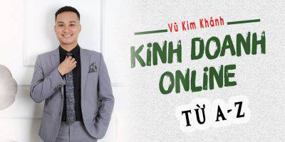 Kinh doanh online từ A - Z