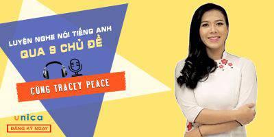 Luyện nghe nói tiếng Anh qua 9 chủ đề cùng Tracey Peace (1c)