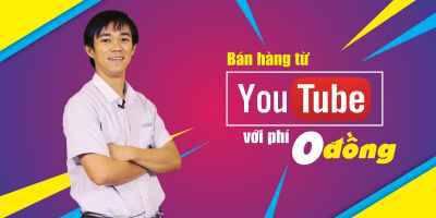 Bán hàng từ Youtube với phí 0 đồng