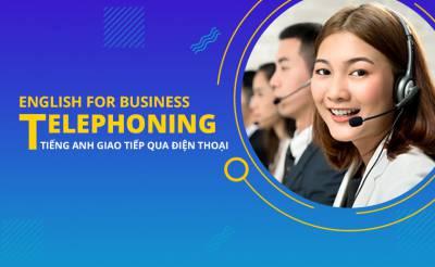 English for Business Telephoning - 05 ngày thành thạo giao tiếp tiếng Anh qua điện thoại