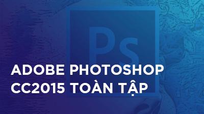 Adobe Photoshop CC2015 toàn tập