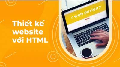 Thiết kế website với HTML