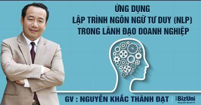 Ứng dụng Lập trình ngôn ngữ tư duy (NLP) trong lãnh đạo doanh nghiệp