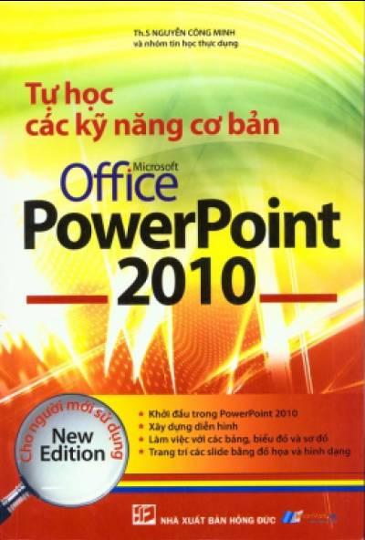 Tự Học Các Kỹ Năng Cơ Bản Microsoft Office PowerPoint 2010 Cho Người Mới Sử Dụng