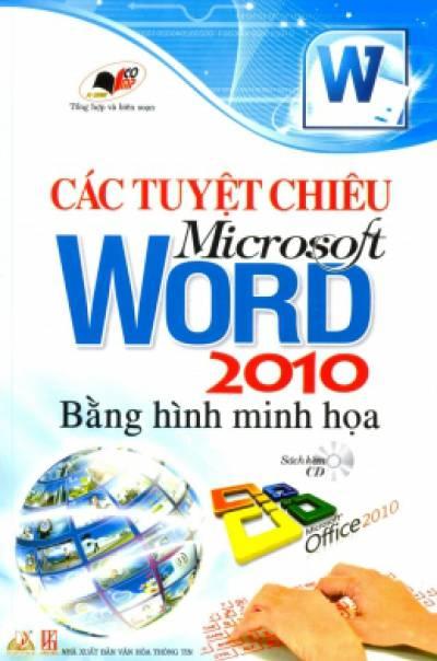 Các Tuyệt Chiêu Microsoft Word 2010 Bằng Hình Minh Họa (Kèm 1 CD)