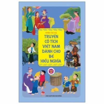 Truyện Cổ Tích Việt Nam Dành Cho Bé Hiếu Nghĩa
