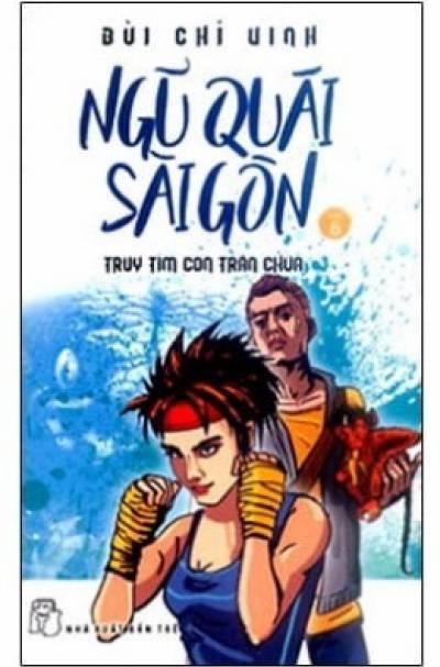 Ngũ Quái Sài Gòn 06 - Truy Tìm Con Trăn Chúa