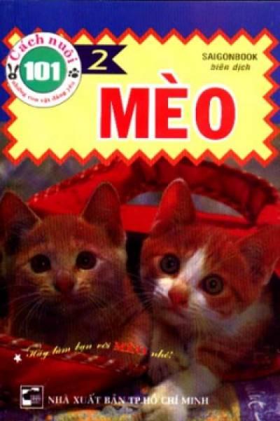 101 Cách Nuôi Những Con Vật Đáng Yêu - Tập 2: Mèo
