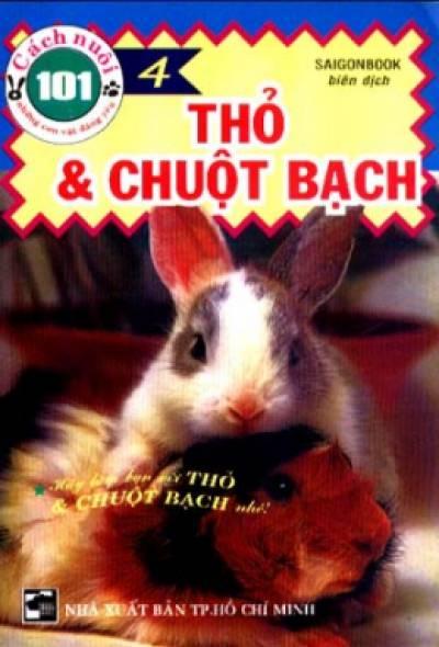 101 Cách Nuôi Những Con Vật Đáng Yêu - Thỏ Và Chuột Bạch (Tập 4)*