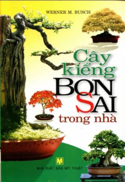Cây Kiểng Bonsai Trong Nhà - Tái bản 03/2012